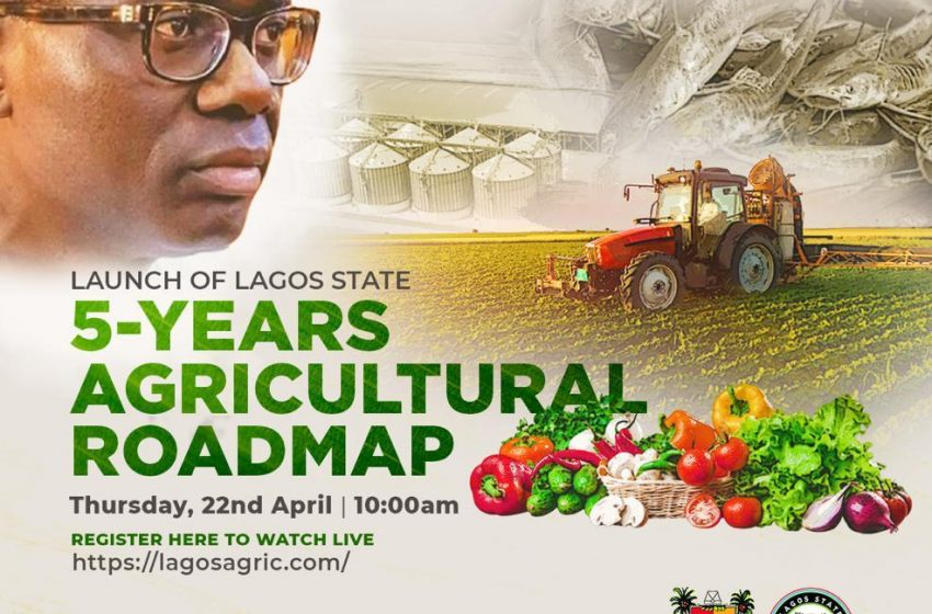LAGOS TO LAUNCH 5-YEAR AGRICULTURAL DEVELOPMENT ROADMAP